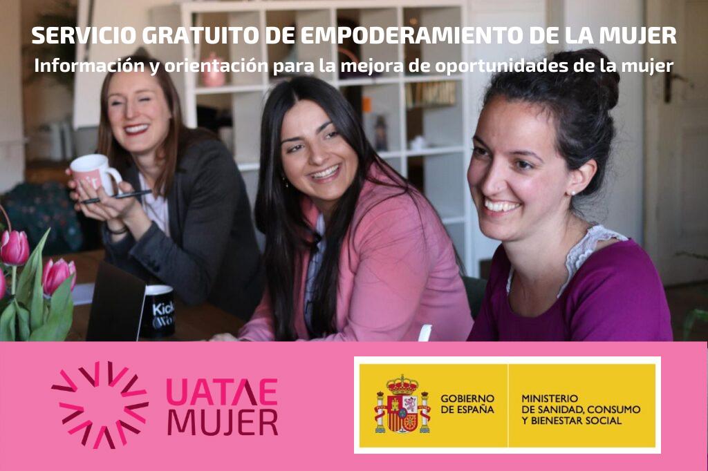 SERVICIO GRATUITO DE EMPODERAMIENTO DE LA MUJER Información y orientación para la mejora de oportunidades de la mujer